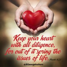 guide your heart with all diligence
